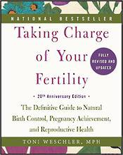 Taking Charge of Your Fertility, 20th Anniversary Edition: The Definitive Guide to Natural Birth Control, Pregnancy Achievement,